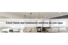 ▷ Como hacer una instalación eléctrica doméstica