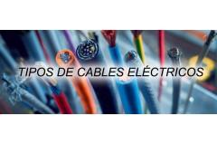 Cables eléctricos ¿Cuántos tipos hay y cómo clasificarlos?